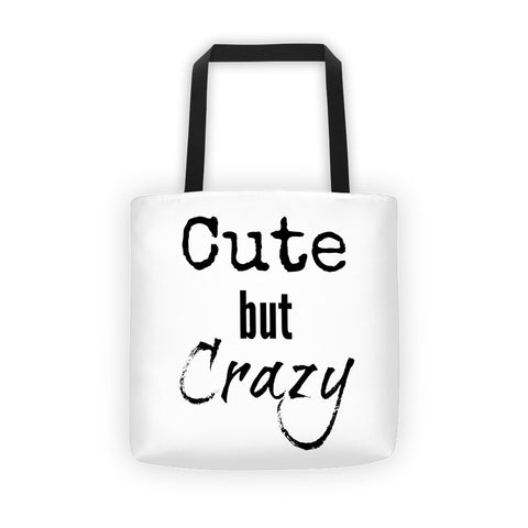 Cute but Crazy Tote bag - Love Chirp Gifts