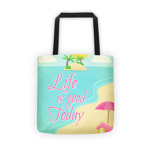 Life is Good Today Tote Bag - Love Chirp Gifts