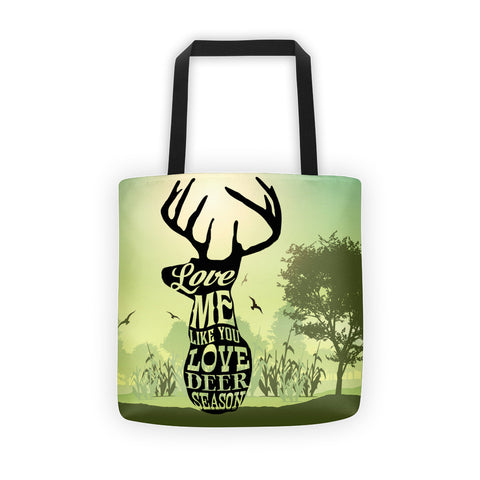 Love Me Like You Love Deer Season Tote Bag - Love Chirp Gifts