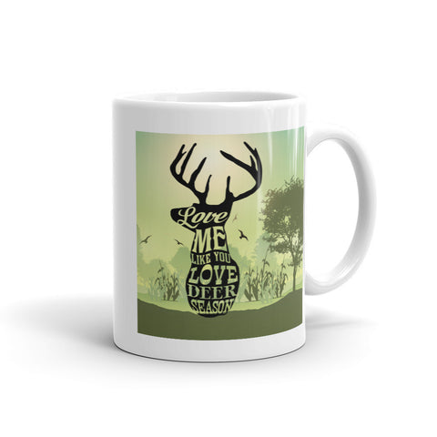 Love Me Like You Love Deer Season Mug - Love Chirp Gifts