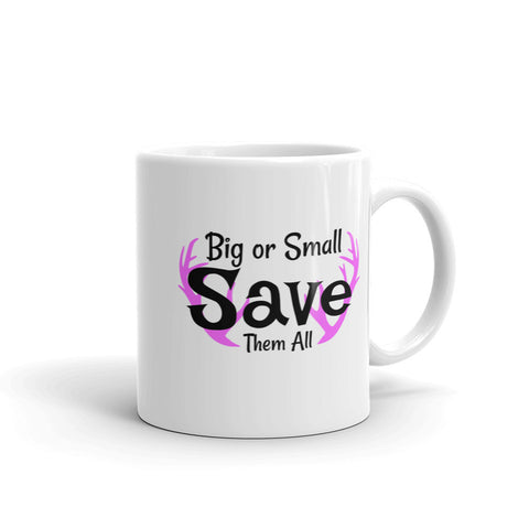 Big or Small Save Them All Mug - Love Chirp Gifts