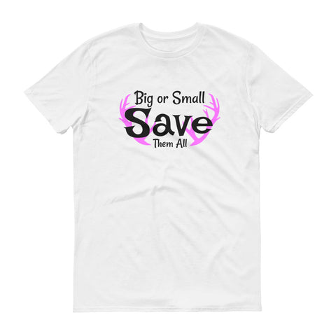 Big or Small Save Them All t-shirt - Love Chirp Gifts