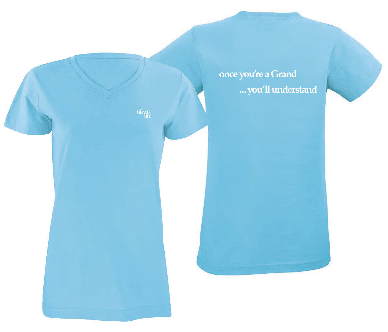 V-Neck The Grand Life - Once You're A Grand.... You'll Understand Tees