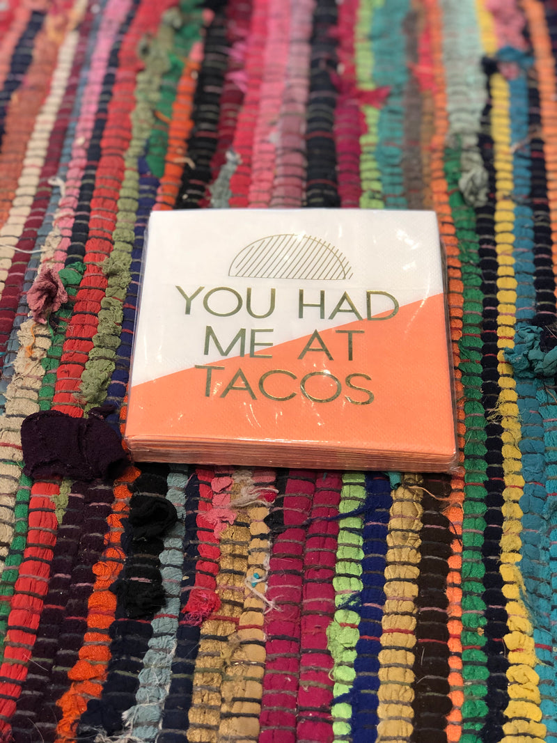 You Had Me At Tacos - Napkins