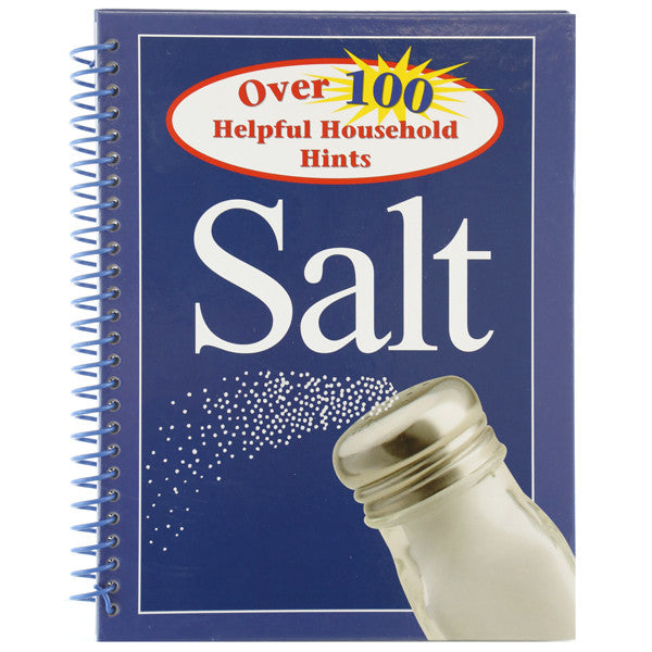 Salt - Over 100 Helpful Household Hints