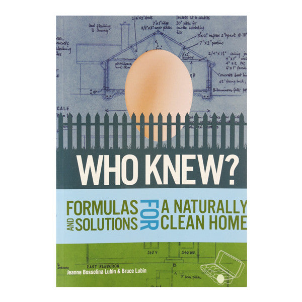 Who Knew? Formulas For A Naturally And Solutions For Clean Home