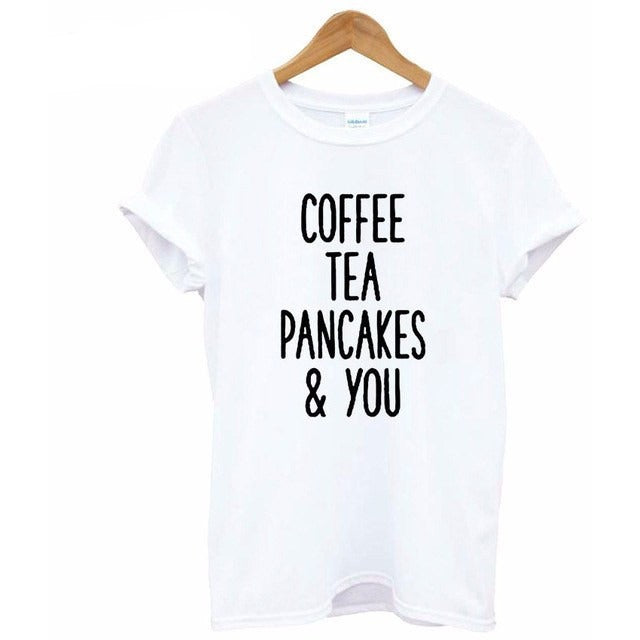 Coffee Tea Pancakes & You Tee