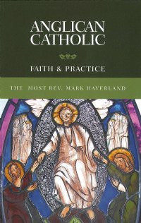 Anglican Catholic Faith and Practice