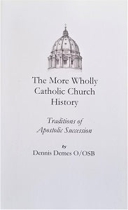 The More Wholly Catholic Church History