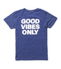 Good Vibes Only Infant/Toddler/Kids
