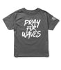 Pray For Waves - Infant/Toddler/Kids