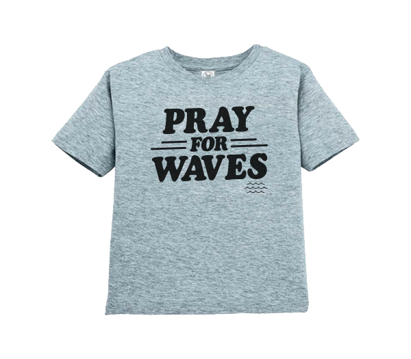 Pray for Waves - Toddler Fine Jersey T-Shirt