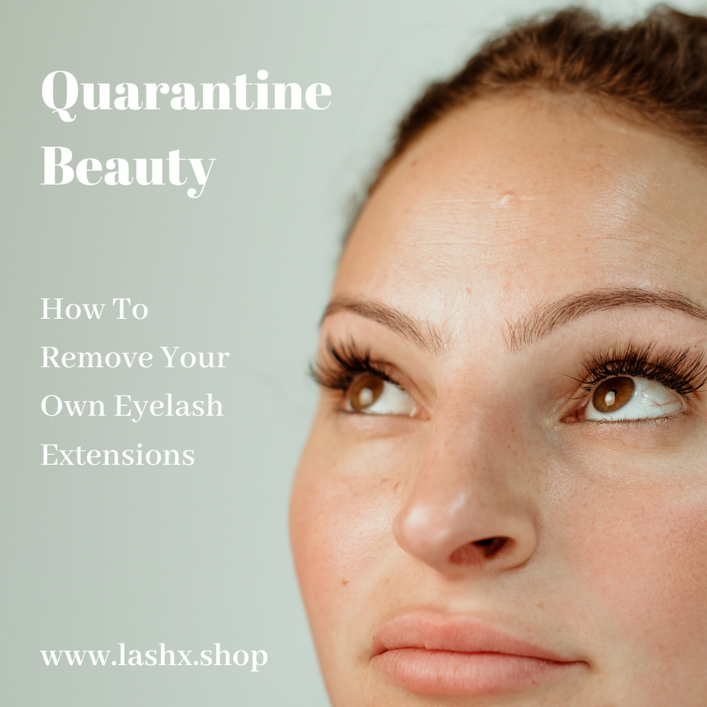 How To Remove Your Own Lash Extensions During Quarantine ...