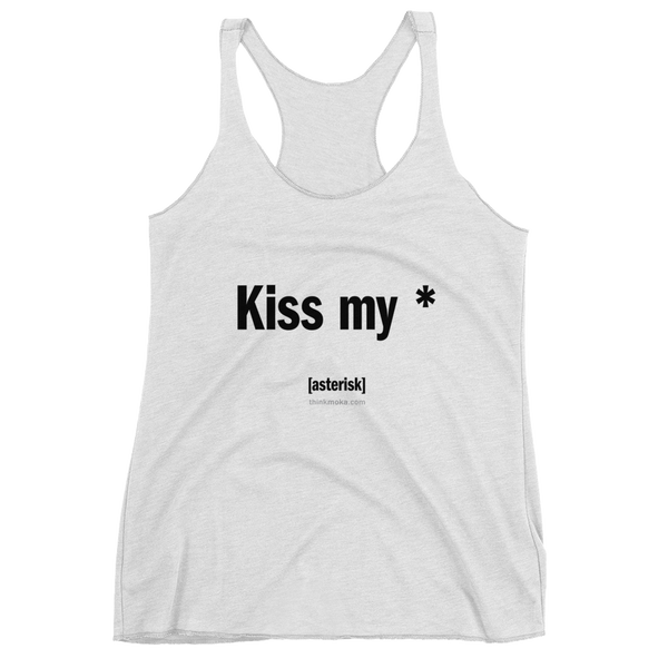 Kiss my * Women's Racerback Tank