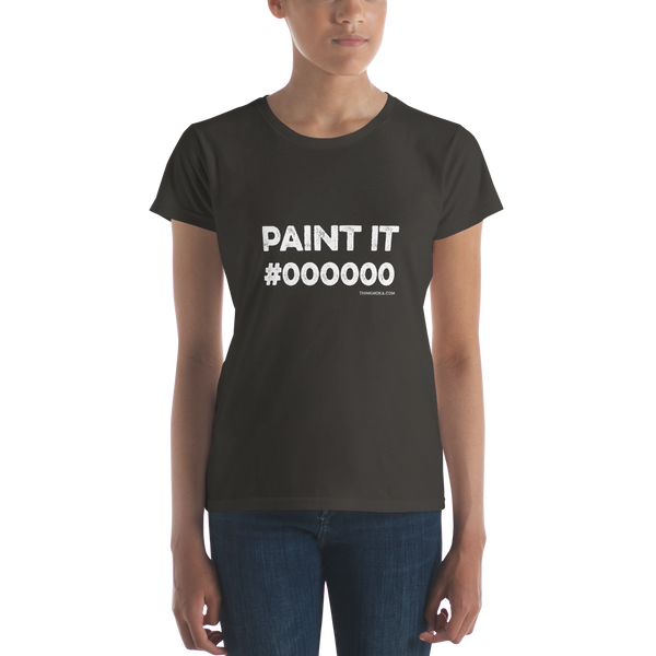 Paint it Black Women's t-shirt