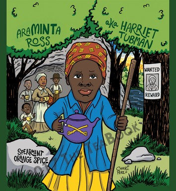 EqualiTEA: AraMINTa Ross (Harriet Tubman) Spearmint  Orange Spice