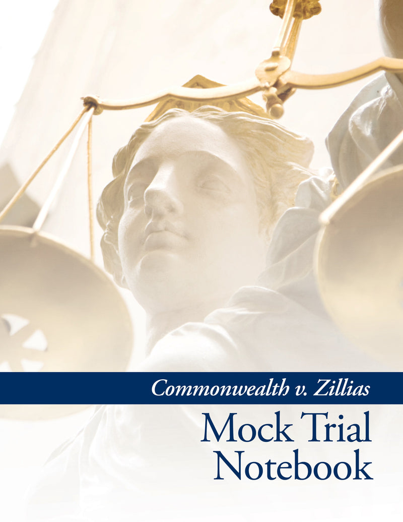 Mock Trial Notebook: Commonwealth v. Zillias