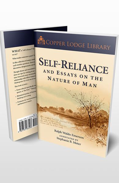 Copper Lodge Library: SELF-RELIANCE AND ESSAYS ON THE NATURE OF MAN - Temporarily Out of Stock