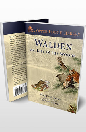 Copper Lodge Library: WALDEN, OR LIFE IN THE WOODS