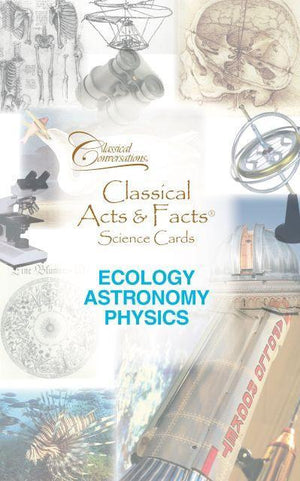 CLASSICAL ACTS & FACTS® SCIENCE CARDS: ECOLOGY, ASTRONOMY, PHYSICS