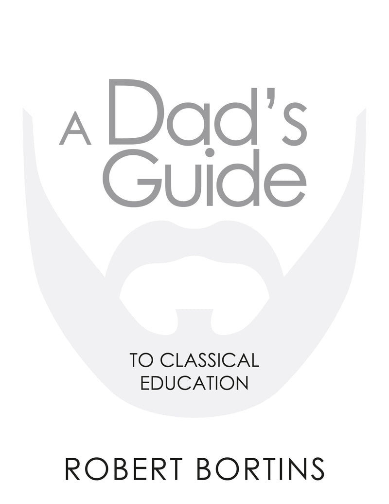 Dad's Guide to Classical Education