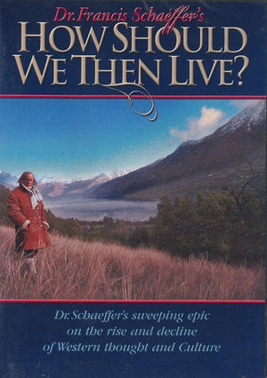 HOW SHOULD WE THEN LIVE? (DVD SET) - Temporarily Out of Stock