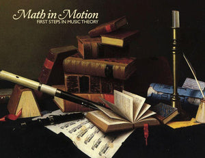 MATH IN MOTION: FIRST STEPS IN MUSIC THEORY (TEXT)