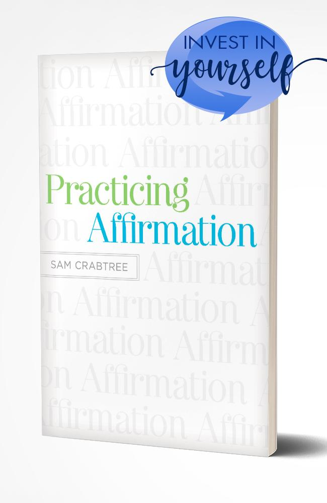 PRACTICING AFFIRMATION