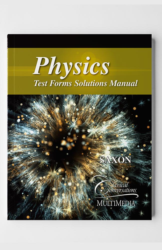 SAXON PHYSICS TEST FORMS SOLUTIONS MANUAL - WHILE SUPPLIES LAST - ALL SALES FINAL