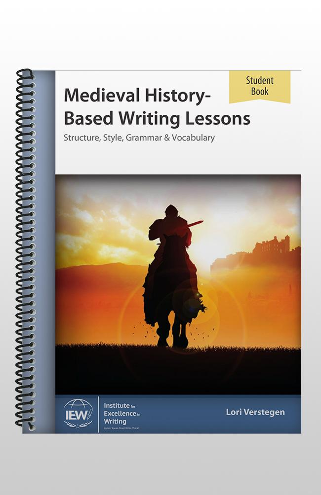 IEW MEDIEVAL HISTORY-BASED WRITING (STUDENT)