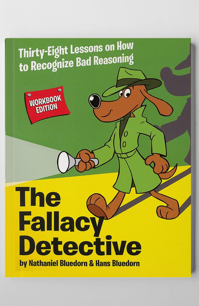 THE FALLACY DETECTIVE (WORKBOOK EDITION)