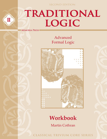Traditional Logic 2 Student Workbook 2nd Ed.