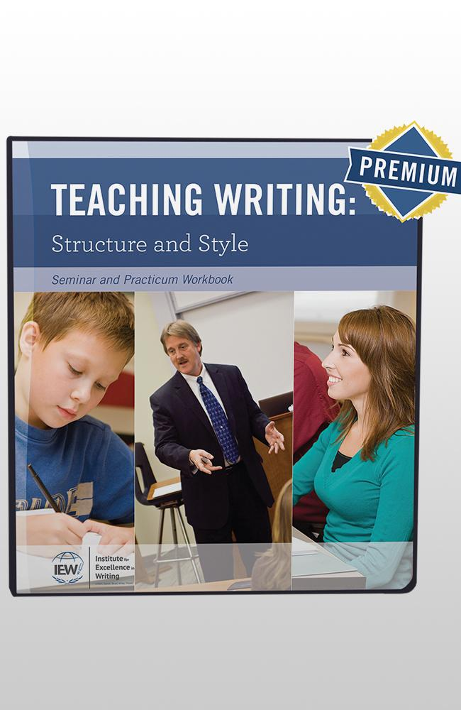 IEW TEACHING WRITING STRUCTURE AND STYLE (SYLLABUS & PREMIUM CONTENT)