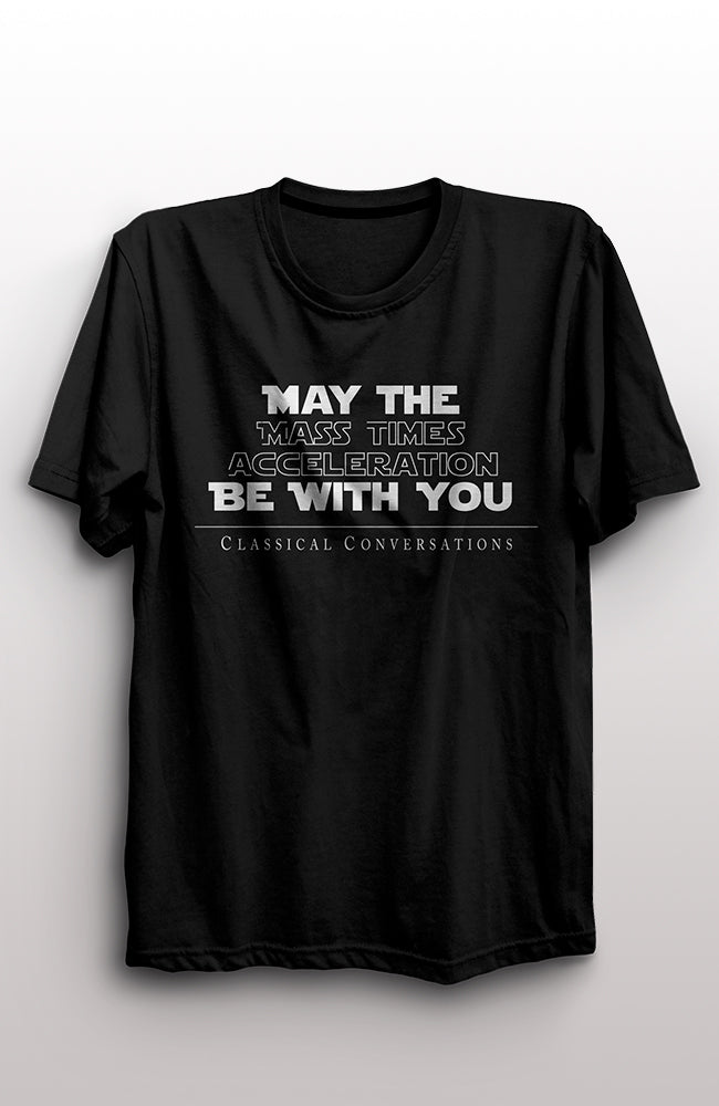 """May The Force Be With You"" Adult T-Shirt - limited quantities available"