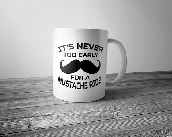 it s never too early for a mustache ride coffee mug rocky beach tees