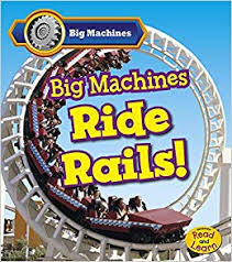 Big machines ride rails