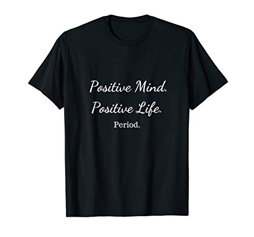 Positive Mind, Life, Period Mindset and Affirmations T-Shirt - 4 Colors, Apparel, Worldly Finds, Worldly Finds