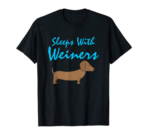Sleeps With Weiners T-Shirt Funny Weiner Dogs Shirt - 4 Colors, T-shirt, Worldly Finds, Daily World Finds