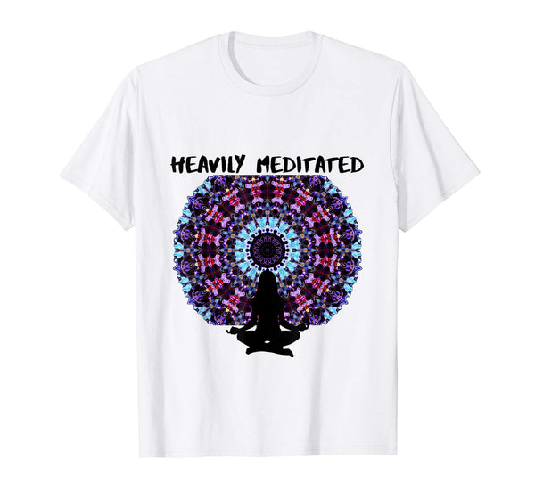 Heavily Meditated Shirt, Funny Yoga Mandala Shirt, - 3 Colors, T-shirt, Worldly Finds, Daily World Finds