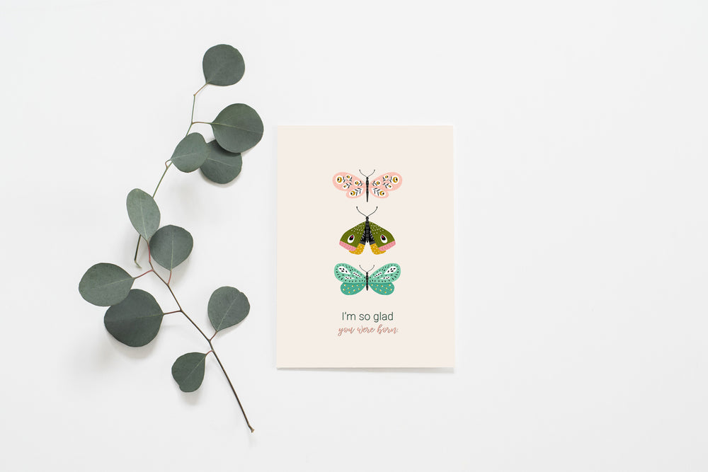 I'm So Glad You Were Born | Folded Greeting Card