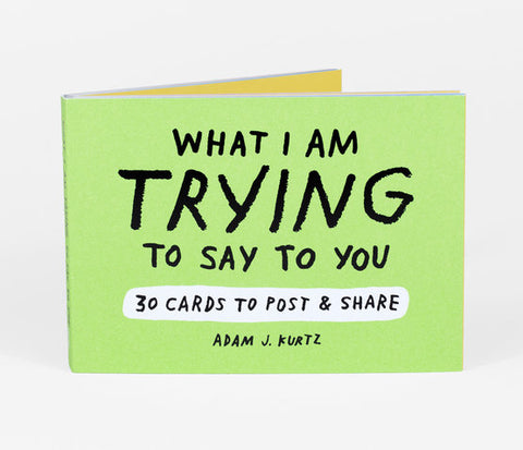 WHAT I AM TRYING TO SAY TO YOU-30 CARDS