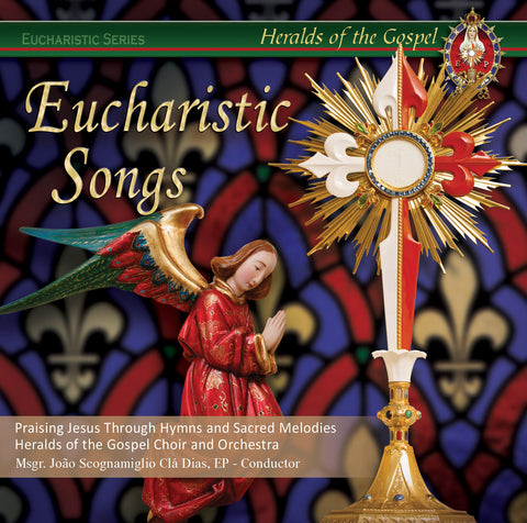 Eucharistic Songs Praising Jesus through traditional Hymns and Sacred melodies. By Heralds of the Gospel Choir and Orchestra Msgr. João Scognamiglio Clá Dias, EP - Conductor Format: mp3 - 21 Tracks,  Download now!