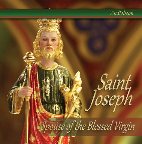 St Joseph Spouse of the Blessed Virgin audiobook by new insights multimedia. Ideal for parents, spouses and families.
