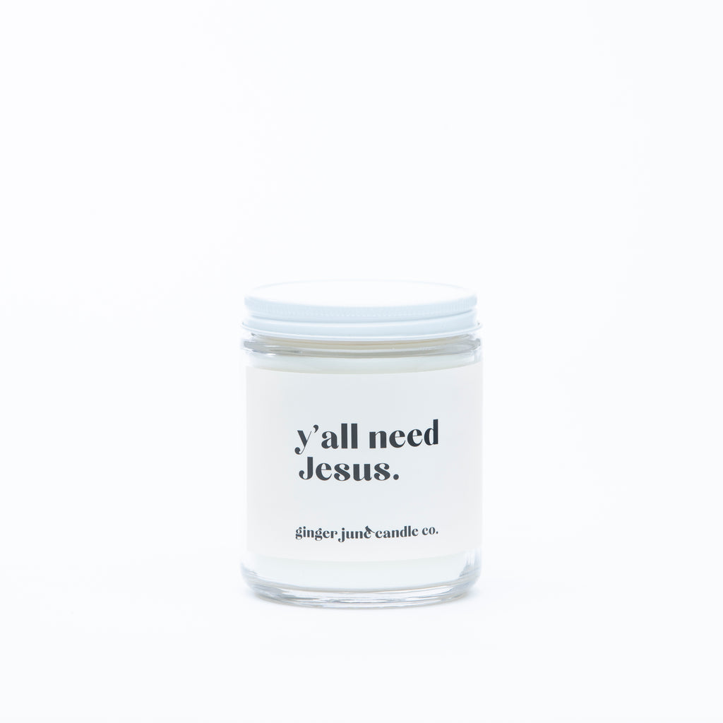 y'all need Jesus  • non-toxic soy candle