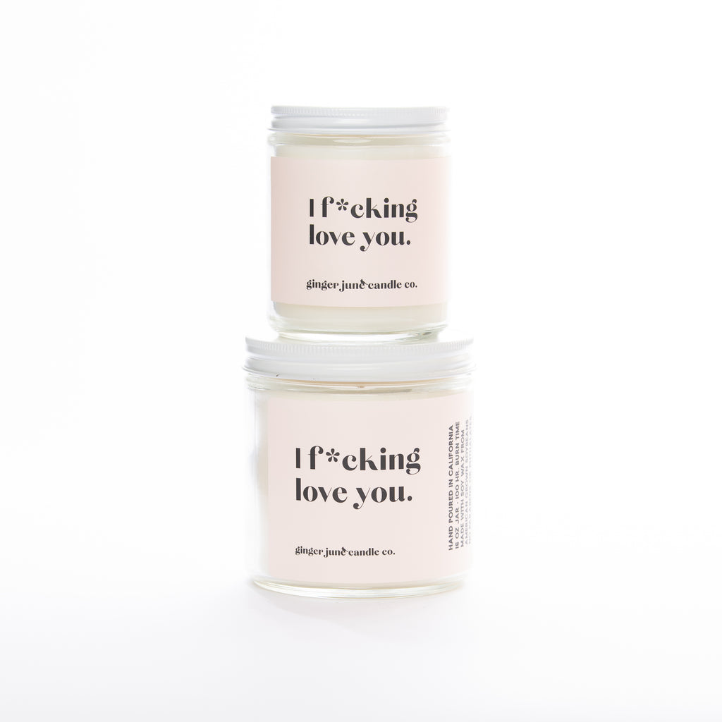 I f*cking love you • soy candle