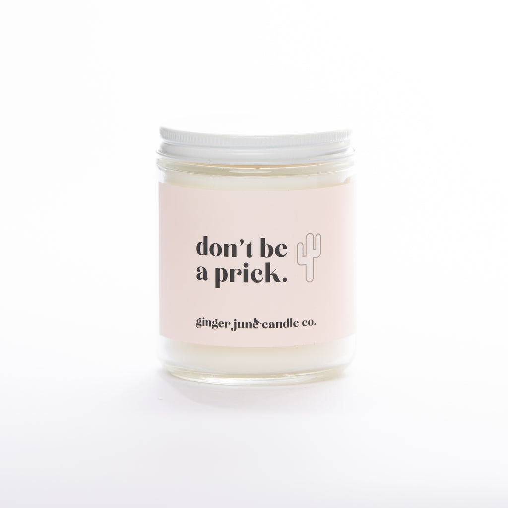 don't be a prick • soy candle