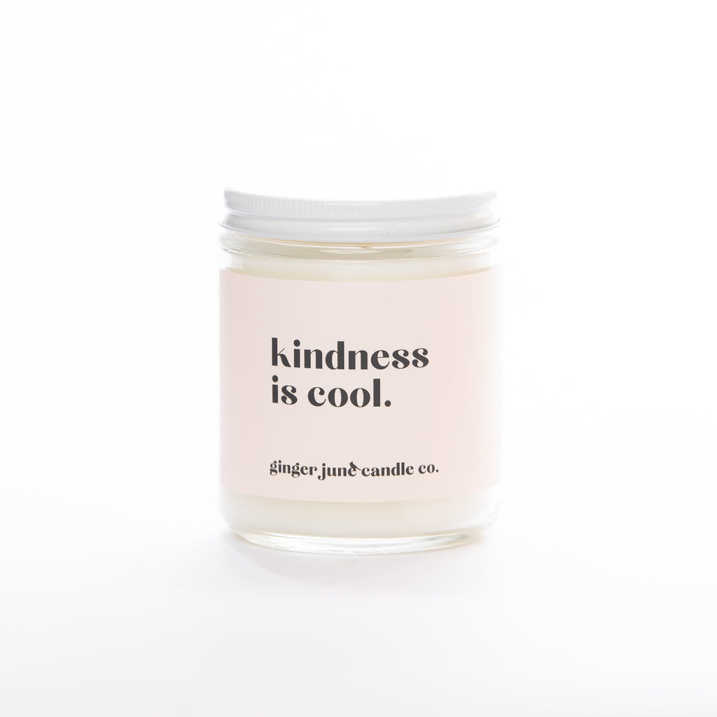 KINDNESS IS COOL • non-toxic soy candle