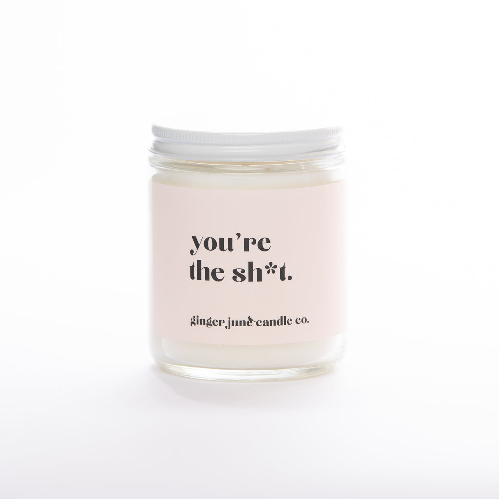 YOU'RE THE SH*T • non-toxic soy candle