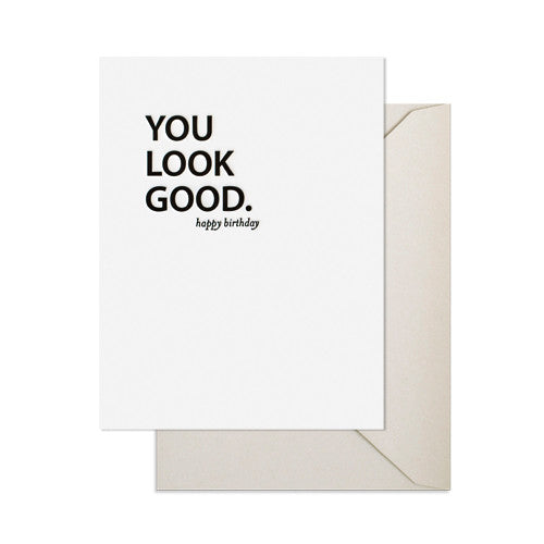 You Look Good Happy Birthday Card - Sugar Paper Los Angeles - Pippy