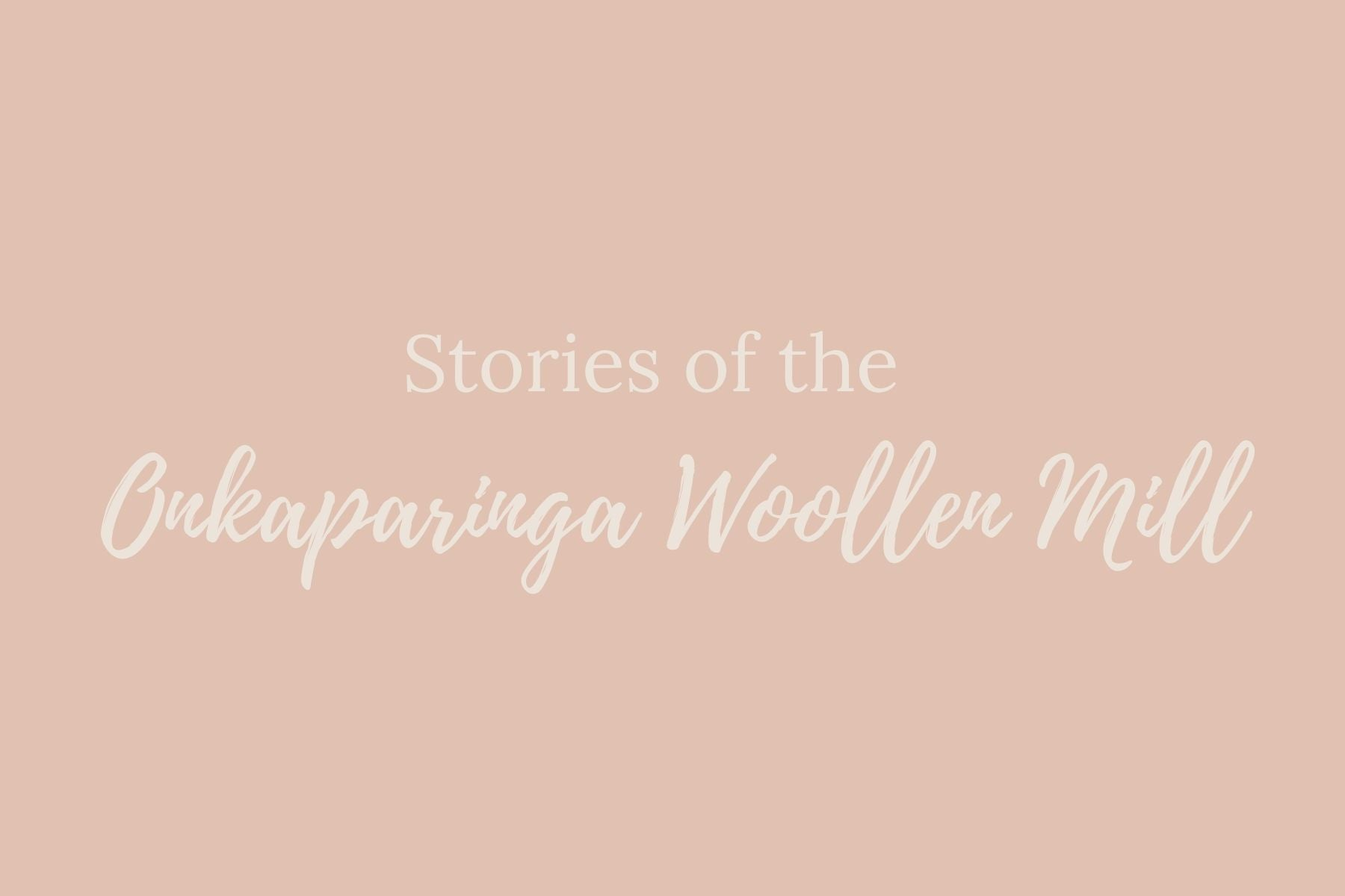 STORIES OF THE ONKAPARINGA WOOLLEN MILL